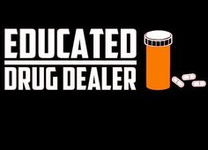 Educated Drug Dealer Pharmacist Car Decal by BKMVinylDesign Pharmacy Student, Pharmacy School, Pharmacy Humor, Pharmacy Technician, Medical Humor, Tech Humor, Pharmacology, Fun At Work, Work Humor