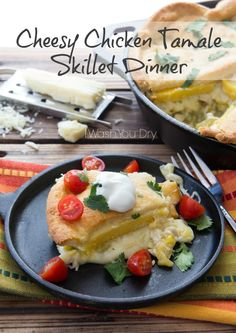 Cheesy Chicken Tamale Skillet Dinner - I Wash You Dry