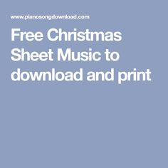 Free Christmas Sheet Music to download and print