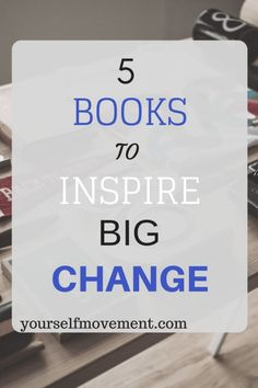 Reading these 5 books could change your life.