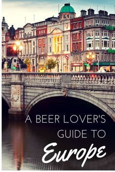10 lesser-known cities every beer lover should visit in Europe