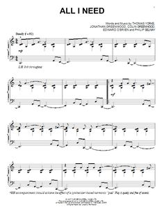 Download Piano Solo sheet music to All I Need by Radiohead and print it instantly from Sheet Music Direct.
