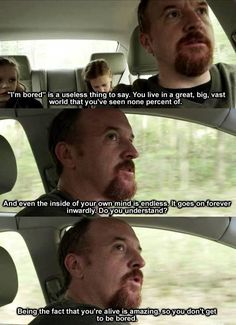On boredom: | 14 Excellent Parenting Tips From Louis CK