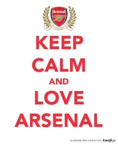 Keep Calm And Love Arsenal
