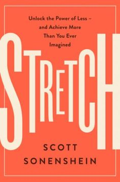 Podcast #293: Stretch - Using Less to Achieve More | The Art of Manliness