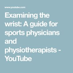 Examining the wrist: A guide for sports physicians and physiotherapists British Journal, European Tour, Sports Medicine, Anatomy, Medical, Teaching, Youtube, Medicine, Education