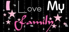 I LOVE MY FAMILY I LOVE MY GOD