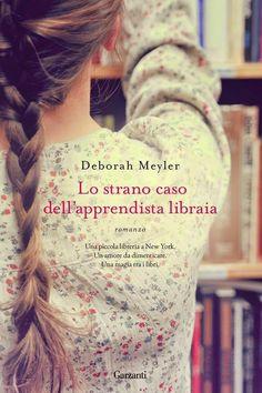 """[...] Non domandarci la formula che mondi possa aprirti [...]: """"Lo strano caso dell'apprendista libraia"""", Deborah Meyler - Il dubbio e il caso... #letturesconclusionate"""