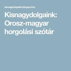 Kisnagydolgaink: Orosz-magyar horgolási szótár Jelsa, Crochet Patterns, Knitting, Amigurumi, Tricot, Cast On Knitting, Stricken, Crocheting, Crochet Tutorials