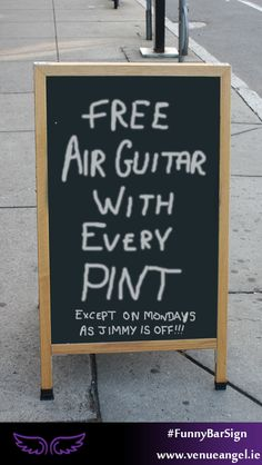 Free Air Guitar with every pint. Funny Bar Signs, Pub Signs, Name Signs, Good Grammar, Eclectic Taste, Funny Names, Outdoor Signs, Clever, How To Apply