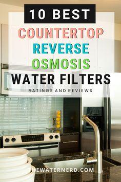 Best Water Filter, Drinking Water Filter, Water Filter Pitcher, Water Filters, Best Reverse Osmosis System, Reverse Osmosis Water Filter, Countertop Water Filter, Best Faucet, Water Filter Cartridge