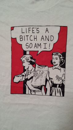 """Unworn Retro """"Life's a bitch & so am I"""" T-shirt feminism queer punk Nas Illmatic Roy Lichtenstein Style Vintage Frases, Feminist Art, Vintage Comics, Retro, Wall Collage, Aesthetic Pictures, Art Inspo, Comic Art, Backgrounds"""