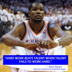 """#InspirationalQuote : """"Hard work beats talent when talent fails to work hard."""" ― Kevin Durant"""