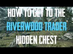 How to Get to the Riverwood Trader Chest in Skyrim (Very Valuable) - YouTube