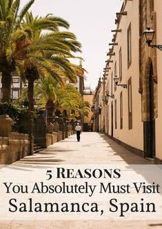 5 Reasons You Absolutely Must Visit Salamanca, Spain