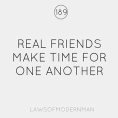 "#LOMM #inspiration for today... ""Real friends make time for one another."" - Isn't that the truth."