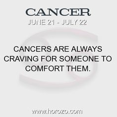 Fact about Cancer: Cancers are always craving for someone to comfort them. #cancer, #cancerfact, #zodiac. More info here: https://www.horozo.com/blog/cancers-are-always-craving-for-someone-to-comfort-them/ Astrology dating site: https://www.horozo.com