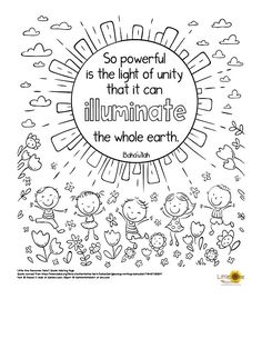 """Single black and white printable coloring page/poster with the quote, """"So powerful is the light of unity that it can illuminate the whole earth. Quote Coloring Pages, Free Printable Coloring Pages, Free Printables, Unity Quotes, Whole Earth, Prayer Scriptures, Play To Learn, Social Justice, Prayers"""