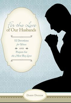 ***FREE E-Copy of For the Love of Our Husbands by Darby Dugger when you subscribe to her blog (for a limited time only).