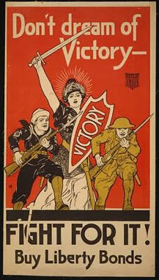 """Don't dream of Victory - Fight For It!"" ~ WWI Liberty Bonds poster."