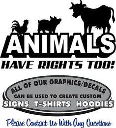 Animals Have Rights Too Sticker Decal 4 Animal Activist ARA Advocates Vegans | eBay