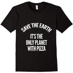 Save The Earth It's The Only Planet With Pizza T-Shirt ($17) ❤ liked on Polyvore featuring tops, t-shirts, galaxy top, cosmic t shirts, galaxy print t shirt, galaxy tee and galaxy print top