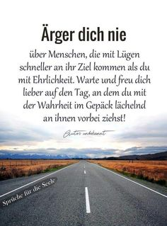 Sayings for the soul: never get angry Best Picture For Zero Waste estilo de vida For Your Taste You Affirmations Positives, German Quotes, Life Rules, Sarcastic Quotes, Feeling Happy, Journaling, True Words, Van Life, Quotes To Live By