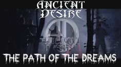 ANCIENT DESIRE - The Path of the Dreams (Official Music Video)