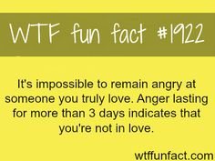 You can't stay angry at someone you truly love for too long.