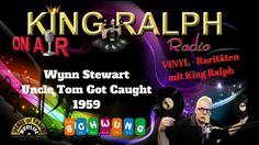 Wynn Stewart   Uncle Tom Got Caught 1959  King Ralph Radio