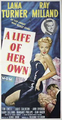 A Life of Her Own (1950) dir. George Cukor. Lily (Turner) goes to the big city, New York to break into modeling, becomes successful, falls hard for a married man and learns her lesson.
