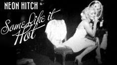 Neon Hitch - Some Like It Hot (feat. Kinetics) [Official Video] #WeRNeon