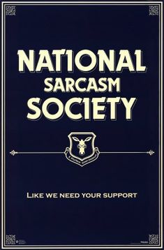 National Sarcasm Society lol