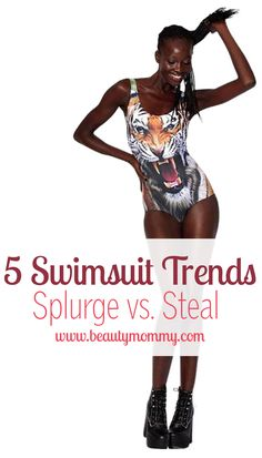 5 Swimsuit Trends: Splurge vs. Steal. The trendiest bathing suits of the season, and affordable swimsuit options for each trend. http://beautymommy.com/