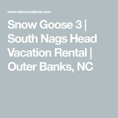 Snow Goose 3 | South Nags Head Vacation Rental | Outer Banks, NC