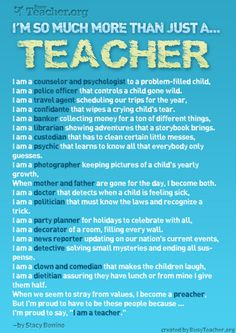 for my teacher friends. Too many people don't realize just how much a teacher with kids has to do every day. i'm not a teacher but i appreciate teachers. Teaching Quotes, Teaching Tips, Education Quotes, Education Posters, Teaching Career, Primary Education, Physical Education, Teacher Hacks, Teacher Humor