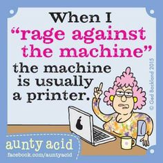 Ged Backland's random and witty thoughts on everyday life as told by Aunty Acid and her husband Walt in this Web comic Aunt Acid, Tech Humor, Rage Against The Machine, Work Memes, Funny Clips, Deep Thoughts, Laugh Out Loud, The Funny, Sarcasm