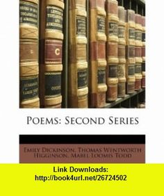 Poems Second Series (9781147488517) Emily Dickinson, Thomas Wentworth Higginson, Mabel Loomis Todd , ISBN-10: 1147488517  , ISBN-13: 978-1147488517 ,  , tutorials , pdf , ebook , torrent , downloads , rapidshare , filesonic , hotfile , megaupload , fileserve