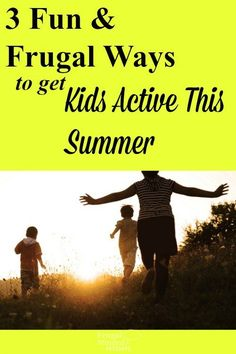 Get those kids active with these fun and frugal activities.  Heads up, they make parents be active too.