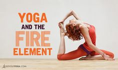 5 Elements of Yoga: Transforming with Fire Element http://www.doyouyoga.com/5-elements-of-yoga-transforming-with-fire-element-10620/ @doyouyoga