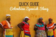 Quick Guide: Colombian Spanish Slang | Are We There Yet? #Colombia #Spanish #SpanishSlang