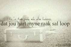 My hart raak looop Wise Quotes, Quotable Quotes, Quotes For Him, Qoutes, Afrikaanse Quotes, Life Design, Hopeless Romantic, Feelings, Brush Strokes