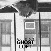 So High by GHOST LOFT on SoundCloud