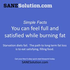 You can feel full and satisfied while burning fat