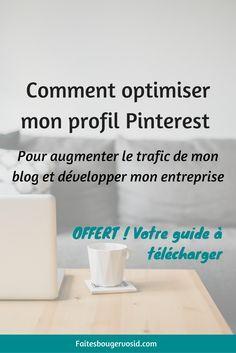 Comment optimiser mon compte Pinterest pour booster le trafic vers mon site internet et développer mon entreprise + OFFERT ! Votre guide gratuit