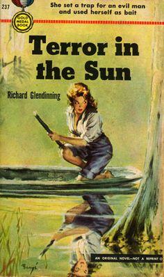"""""""She swept through that swamp town like original sin."""" Richard Glendinning - Terror in the Sun Gold Medal Books 237, 1952 Cover Artist: Baryé Phillips"""