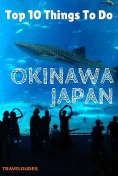 Top 10 Things To Do on Okinawa Main Island, Japan | Travel Dudes Social Travel Community: