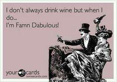 Famn Dabulous! #Wine #humor #funny