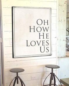 Oh How He Loves Us - Modern Farmhouse Decor - Christian Home Decor #HomeDecorIdeas #moderndecoration