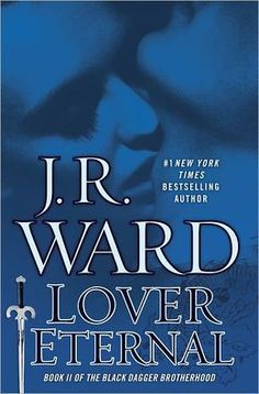 Lover Eternal (Black Dagger Brotherhood Series #2).    WARNING : graphic violence, graphic sex, graphics profanity.
